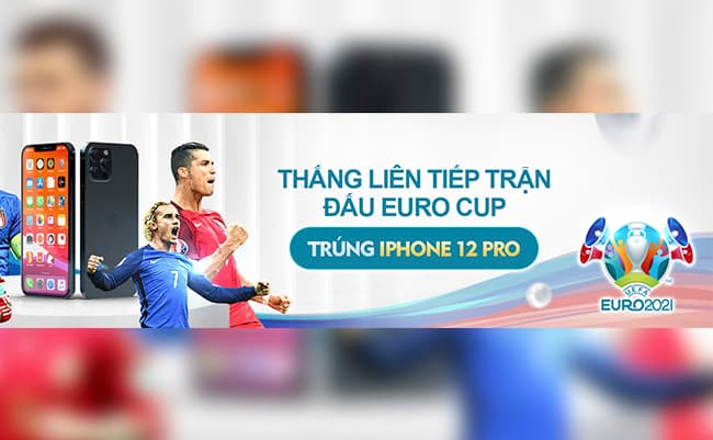 EURO CUP, TRÚNG IPHONE 12 PRO